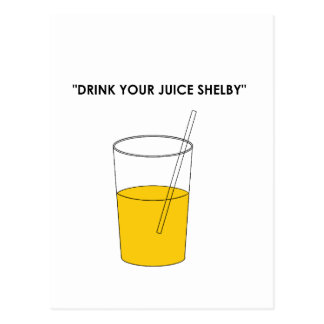 Drink Your Juice Shelby Postcard