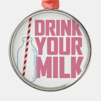 Drink Your Milk Metal Ornament