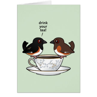 Drink Your Tea! Card