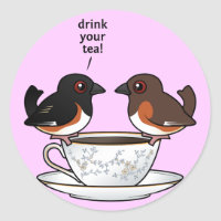 Eastern Towhee: Drink Your Tea! Round Sticker