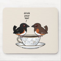 Eastern Towhee: Drink Your Tea! Mousepad