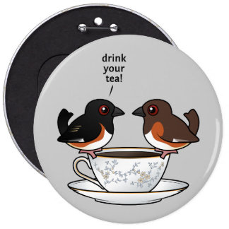 Drink Your Tea! Pinback Button