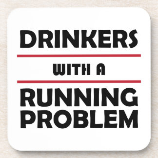 Drinkers with a Running Problem Drink Coaster