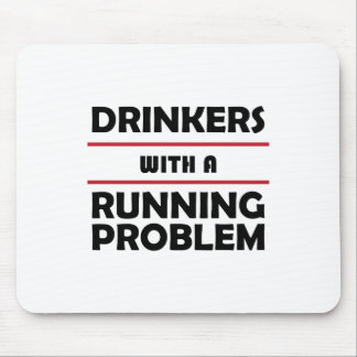 Drinkers with a Running Problem Mouse Pad