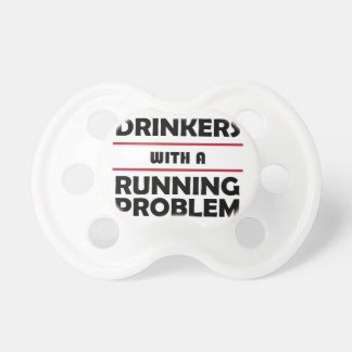 Drinkers with a Running Problem Pacifier