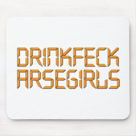 Drinkfeck Arsegirls Mouse Pad