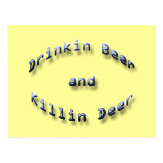 Drinkin Beer and Killin Deer blue Postcard