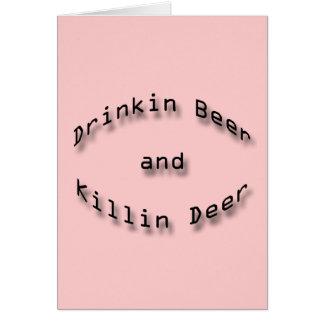 Drinkin Beer and Killin Deer Card