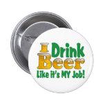 Drinkin Beer Job Pin