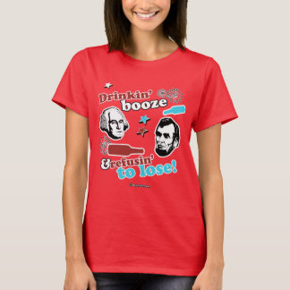 Drinkin' Booze and Refusin' to Lose T-Shirt