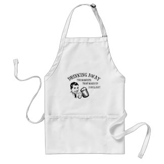 Drinking Away The Moments That Make Up A Dull Day Adult Apron