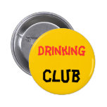 Drinking Club Button Pinback Buttons