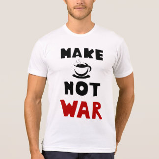 Drinking coffee better than war or commit crimes T-Shirt