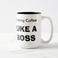 Drinking Coffee LIKE A BOSS Two-Tone Coffee Mug