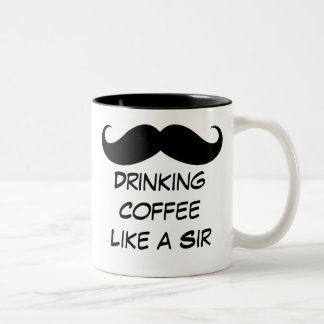 Drinking Coffee Like a Sir Mustache Mug