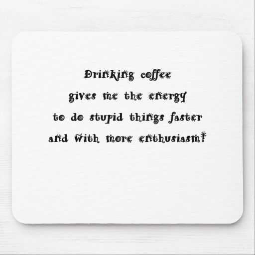 Drinking coffee mouse pad