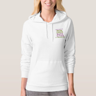 Drinking Coffee Saves Lives Hooded Pullover