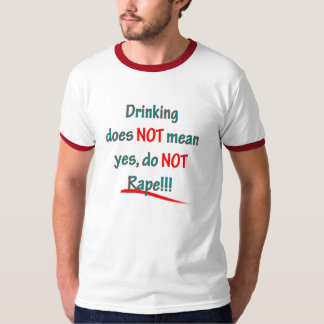 Drinking Does Not Mean Yes T-Shirt