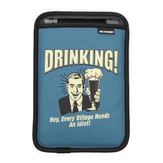 Drinking: Every Village Needs Idiot iPad Mini Sleeve