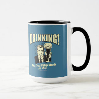 Drinking: Every Village Needs Idiot Mug