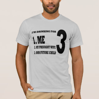 Drinking for 3. T-Shirt