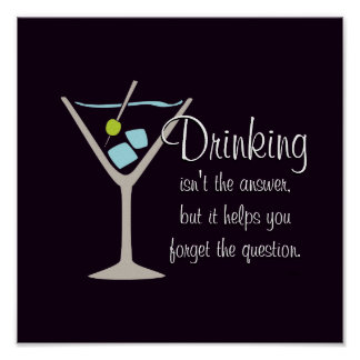 Drinking Isn't The Answer Posters