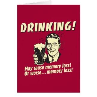 Drinking: May Cause Memory Loss Worse Card