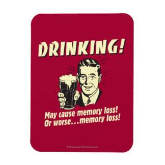 Drinking: May Cause Memory Loss Worse Magnet