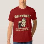 Drinking: May Cause Memory Loss Worse T-Shirt