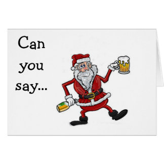 DRINKING SANTA SAYS EAT, DRINK / BE MERRY CARD