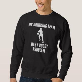 Drinking Team Rugby Problem Sweatshirt