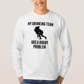 Drinking Team Rugby Problem T Shirts