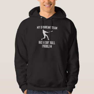 Drinking Team Softball Problem Hoodie
