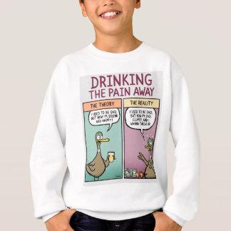 Drinking the Pain Away Sweatshirt