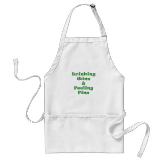 Drinking Wine and Feeling Fine Adult Apron