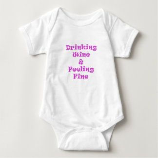 Drinking Wine and Feeling Fine Baby Bodysuit
