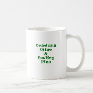 Drinking Wine and Feeling Fine Coffee Mug