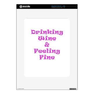 Drinking Wine and Feeling Fine Decal For iPad
