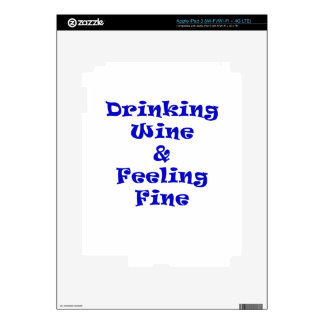 Drinking Wine and Feeling Fine iPad 3 Decal