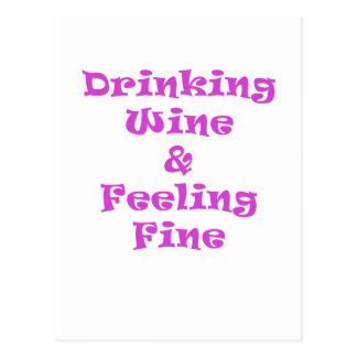 Drinking Wine and Feeling Fine Postcard
