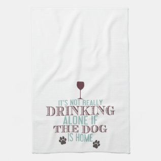 Drinking With The Dog | Funny Kitchen Towel at Zazzle