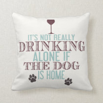 Drinking With The Dog | Funny Throw Pillow