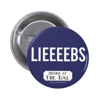 Drinks at The Dal LIEEEEBS Pinback Button