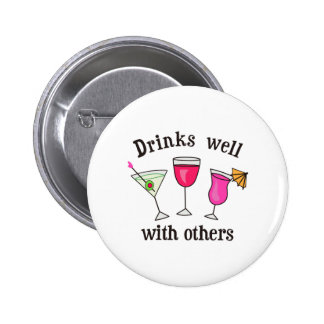 DRINKS WELL WITH OTHERS 2 INCH ROUND BUTTON