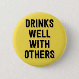 Drinks Well With Others. Button