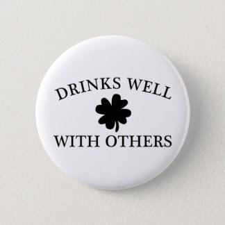 Drinks Well With Others Pinback Button
