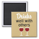 Drinks well with others square magnet