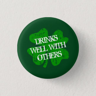 DRINKS WELL WITH OTHERS St Patricks Day Pin Button