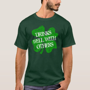 50416e227 Drinks well with others | St Patricks Day t shirt