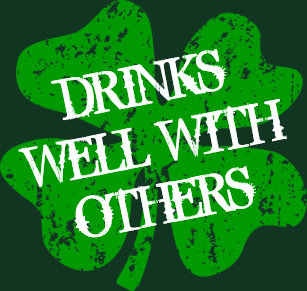 cee4e85dc Drinks well with others   St Patricks Day t shirt
